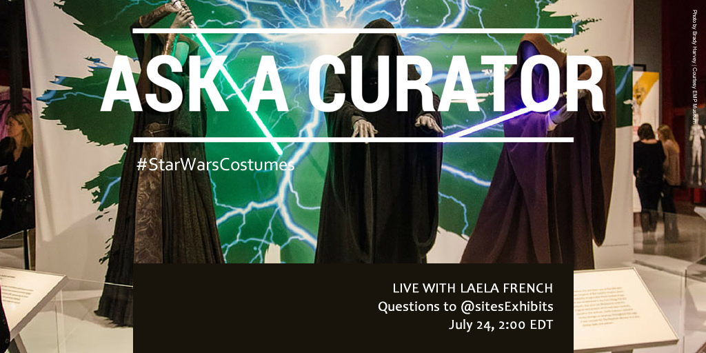 #StarWarsCostumes curator takes over 7/24, 2-3 EDT. Ask her about your fav #StarWars designs. #AskACurator http://t.co/l36qhBGdR7