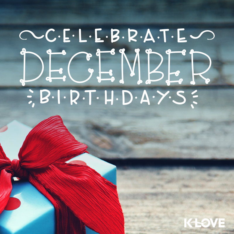 Happy Birthday December K-LOVE Radio on Twitte...