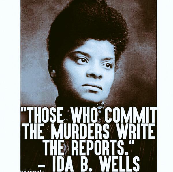 #SandraBland - those who commit the murders - write the reports - Ida b. wells http://t.co/AXC83FdLOe