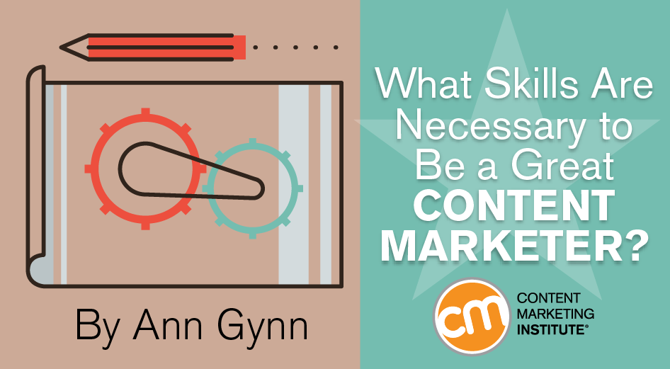 What Skills Are Necessary to Be a Great Content Marketer? http://t.co/TS7YfetbKN by @anngynn @CMIContent http://t.co/jIk4cf33aT