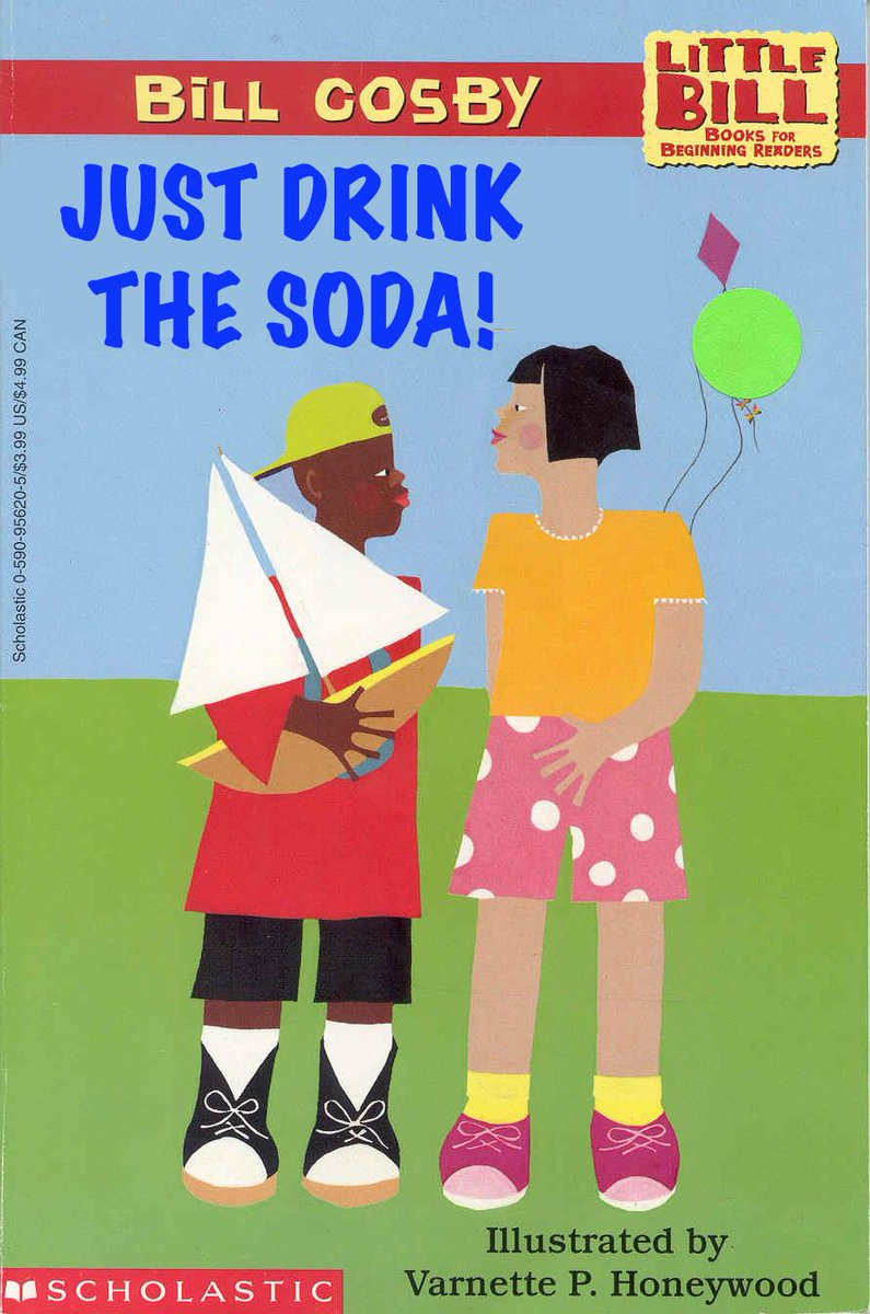 """Bill Cosby's """"Just Drink The Soda"""" (from the Little Bill series) #LessPopularChildrensBooks http://t.co/G6NWZAyhJE"""