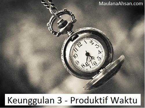 Keunggulan 3 - Produktif Waktu