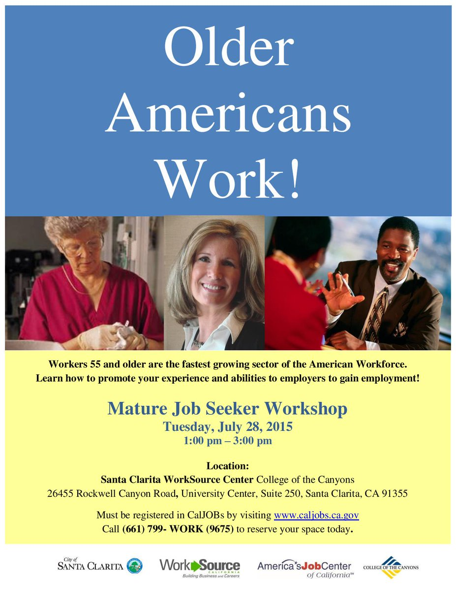 Are you 55 or older and looking for a job? Come to our workshop in Santa Clarita today 7/28/15! #CSS #work #seniors
