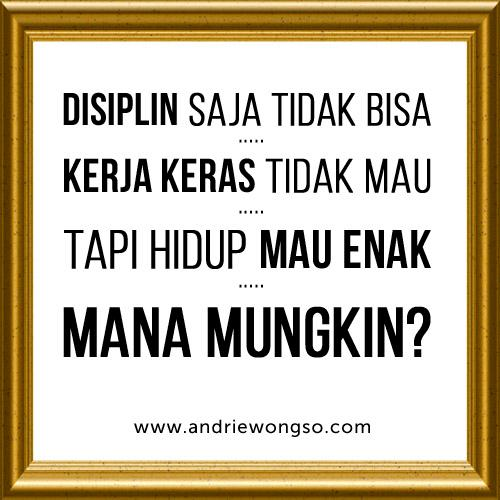 tim andriewongso twitterren andrie wongso s quote disiplin