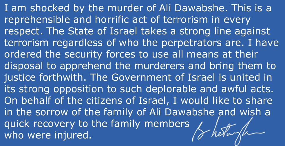 RT @netanyahu: I am shocked by the murder of Ali Dawabshe. This is a reprehensible and horrific act of terrorism in every respect. http://t…