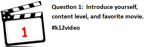 Q1: Introduce Yourself, content level, and favorite movie! #k12video http://t.co/MWCquVk0vC