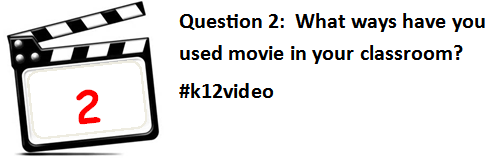 Q2: What ways have you used movies in your classroom? Do you only consume them? #k12video http://t.co/rglMDb1qtP