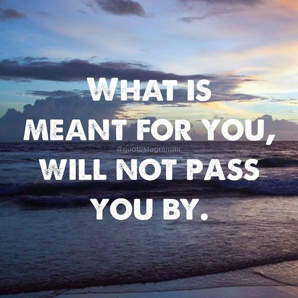 what is for you will not pass you