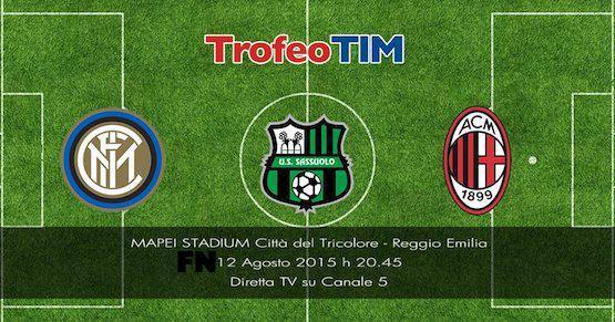 Sassuolo Milan Inter in Diretta TV e Streaming Gratis per il Trofeo TIM