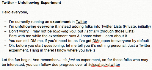 Here it is: the experiment of unfollowing everyone & using Twitter Lists instead. Short write-up #elsuahackstwitter http://t.co/R0QEmcWtAQ
