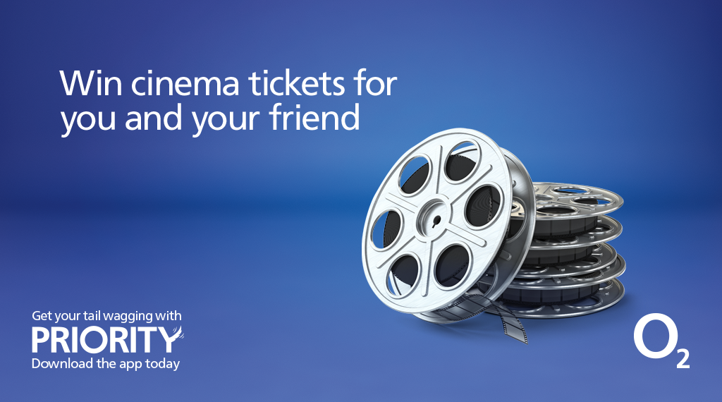 #waggytails treats from #O2Priority aren't over. Retweet before midnight for a chance to win cinema tickets.