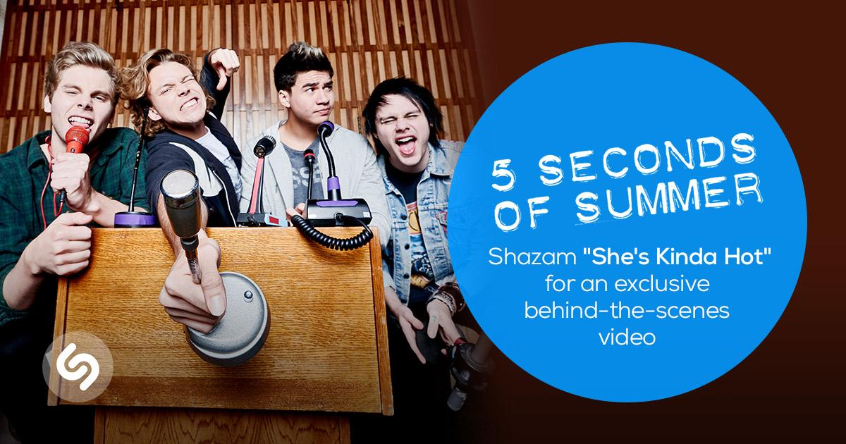 Digging @5SOS's new #ShesKindaHotMusicVideo? Unlock an EXCLUSIVE behind-the-scenes video when you #Shazam the song.
