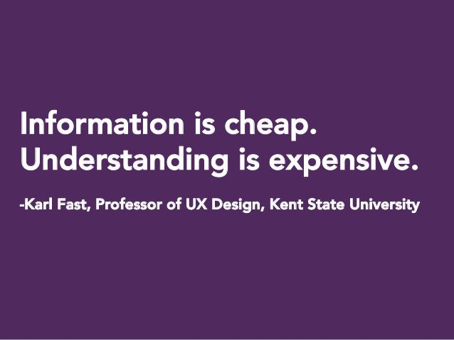 """Information is cheap. Understanding is expensive."" - Karl Fast http://t.co/yQAQdxQeec"
