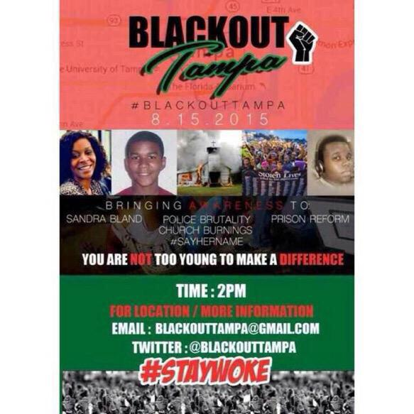 Saturday, August 15th @ 2pm, we will #BlackOutAmerica. We invite everyone to join us at #BlackOutTampa! ✊