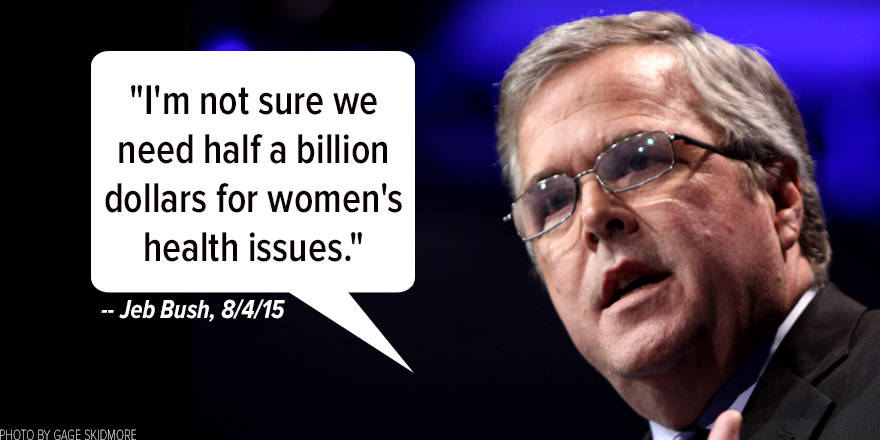 Jeb Bush not sure we need half a billion $ for women's health issues