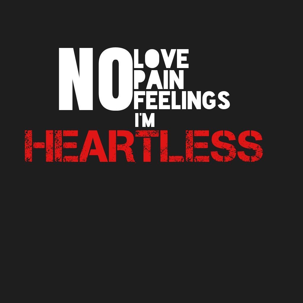 sid on twitter no love no pain no feelings im heartless