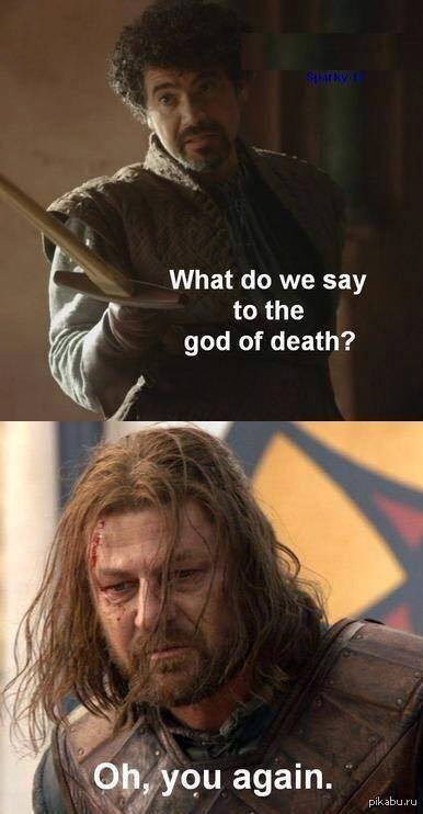 Game Of Thrones Memes On Twitter Sean Bean And The God Of Death