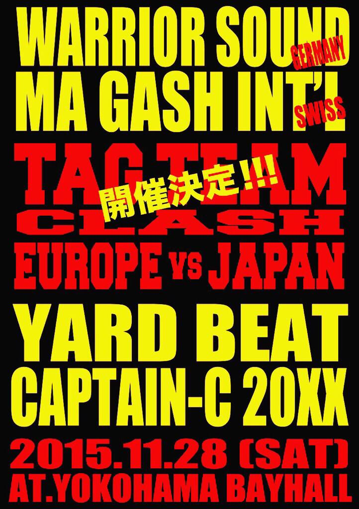 SOUND CLASH TIME AGAIN!!!!! 11月28日(土)@ YOKOHAMA BAY HALL EUROPE vs JAPAN  #Warrior #MaGash #CaptainC20XX #YardBeat http://t.co/bRVNhNobLA