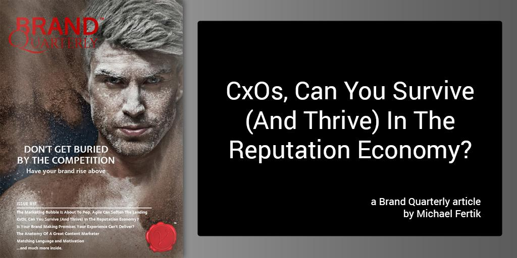 Executives, Can You Survive (And Thrive) In the Reputation Economy? New in @BrandQuarterly http://t.co/2CwQN2No4P http://t.co/2uqGWb1vXi