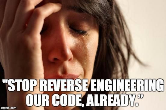 """""""Stop reverse engineering our code, already."""" #Oraclefanfic http://t.co/dMRMA5DSoJ"""