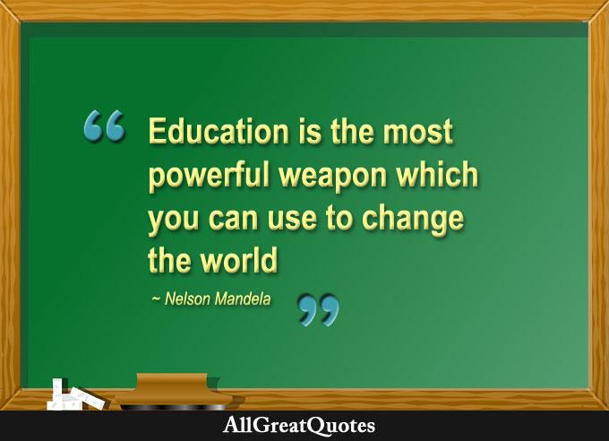 Education is the most powerful weapon which you can use - http://t.co/EVe7ZobKPx http://t.co/ddwZDokD9E