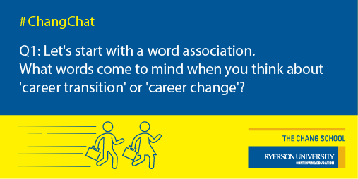 Q1: Word association: What words come to mind when you think about 'career transition' or 'career change'? #ChangChat http://t.co/FJva3HSmVi