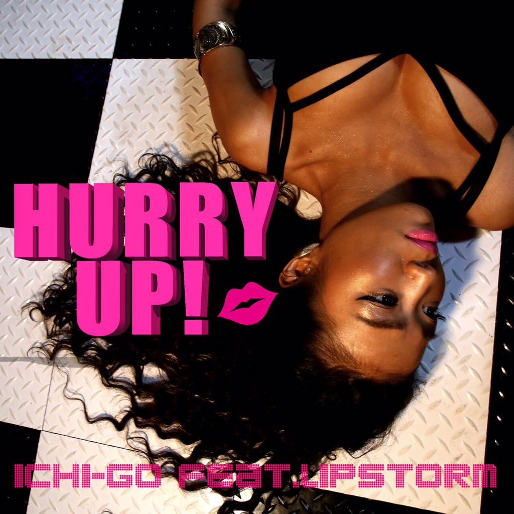 【Ichi-Go新曲配信スタート‼︎!】 『Hurry Up! feat.LIPSTORM』 iTunesにてDL↓ https://t.co/dWB4wNYTFe #肉食系女子 #lipstorm #S7ICKCHICKs http://t.co/2HCZCpETEm
