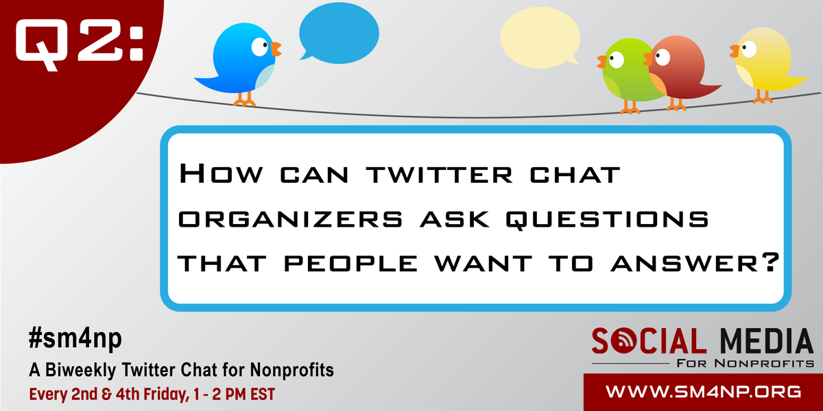 RT @sm4nonprofits: Q2: How can Twitter chat organizers ask questions that people want to answer? #sm4np http://t.co/kaSzb9fAe8