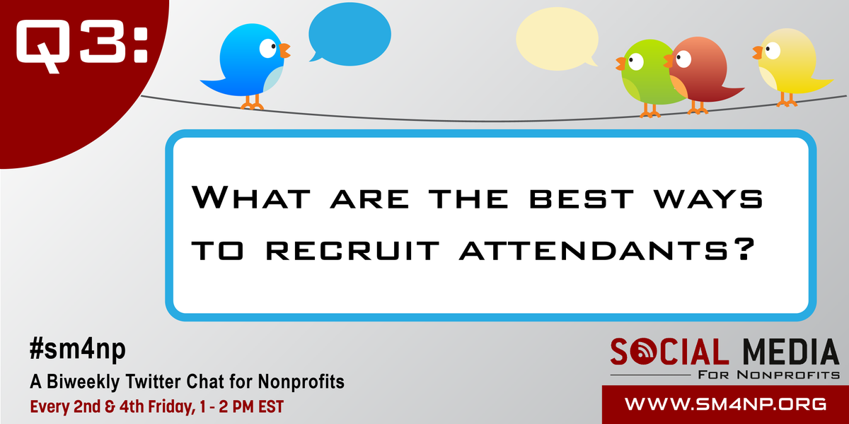 RT @SM4Nonprofits Q3: What are the best ways to recruit attendants? #SM4NP http://t.co/m3ePoO0jhA