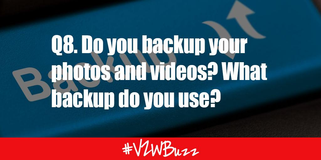 Q8. Do you backup your photos and videos? What backup do you use? #VZWBuzz http://t.co/VEck4HaX9h