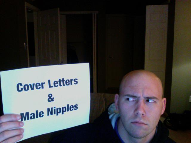 But just think about it!  Cover Letters & Male Nipples... right???   ---->>>> http://t.co/WrSN2JDD6R http://t.co/kaByDrnbve