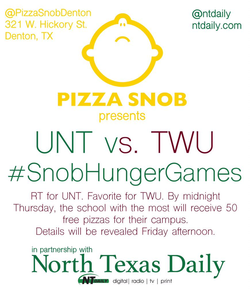 #SnobHungerGames. Who will win? RT for UNT. Favorite for TWU. Winner gets 50 free pizzas. Starts now. http://t.co/xomrD7JOcl