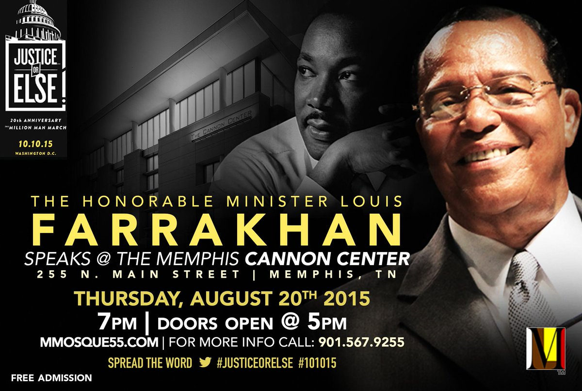 MT @LouisFarrakhan: Memphis: I will be speaking there on Thurs, Aug. 20th at Cannon Center. #JusticeOrElse #Farrakhan http://t.co/FSO4Z9gy3Y