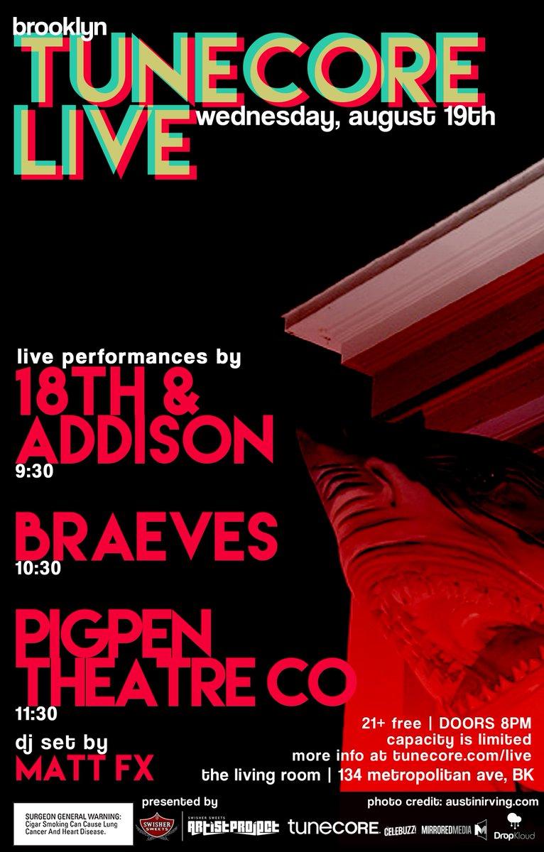 @TuneCore Live brings it w/ @18thAddison, @BRAEVES, @MATTFXFXFXFX, and @PigPenTheatreCo! Doors at 8:30 & it's FREE! http://t.co/io79uJZgua