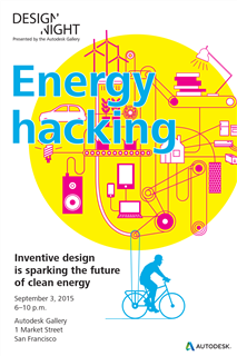 Join us for #DesignNight: Energy Hacking at @autodeskgallery on Sept. 3, 6-10pm Tickets: http://t.co/zPcbDCR13r  #SF http://t.co/7q95Qhu7W3