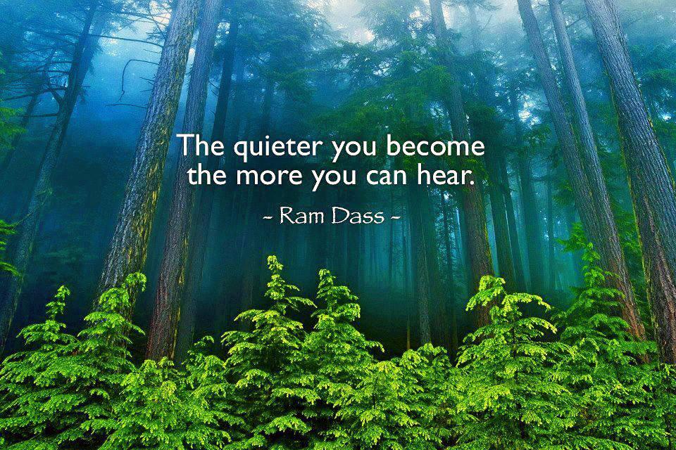 The quieter you become, the more you can hear.  #RamDass http://t.co/EIECkbrMZu