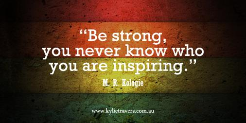 Kylie Travers On Twitter Be Strong You Never Know Who You Are