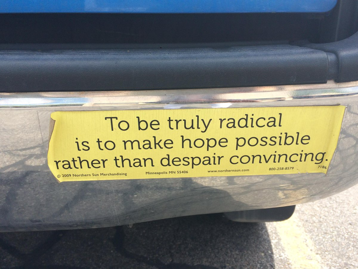 """""""To be truly radical is to make hope possible rather than despair convincing""""  #bumperStickerWisdom http://t.co/ABlwp6KzYg"""