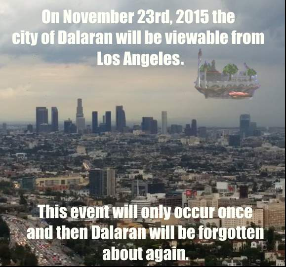 EVERYONE! Dalaran will be viewable in LA this November, just as the Moon and Mars supposedly are...hehe. #warcraft http://t.co/2w5R5BCEaZ