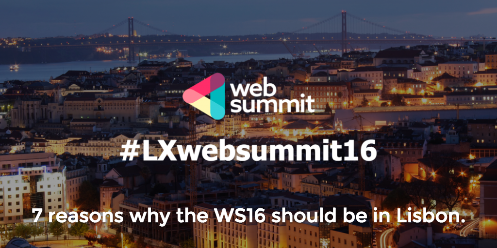 Join our movement to bring the @WebSummitHQ to #Lisbon. Share your reasons w/ #LXwebsummit16. http://t.co/L4z0KuZMux http://t.co/1DpPQ0VtN0
