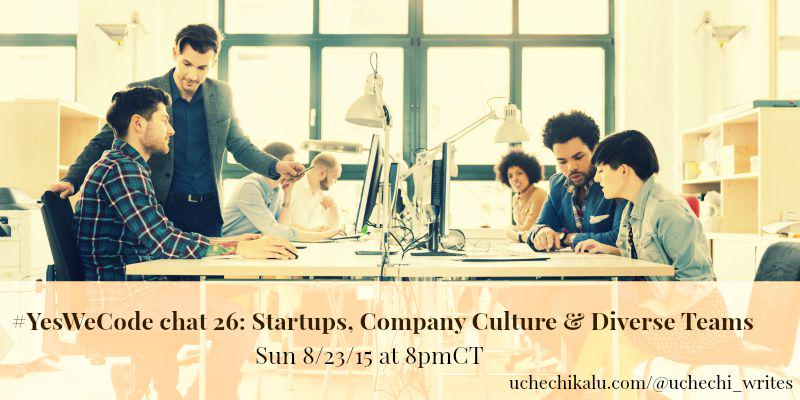 Thumbnail for #YesWeCode Chat 26: Startups, Company Culture & Diverse Teams