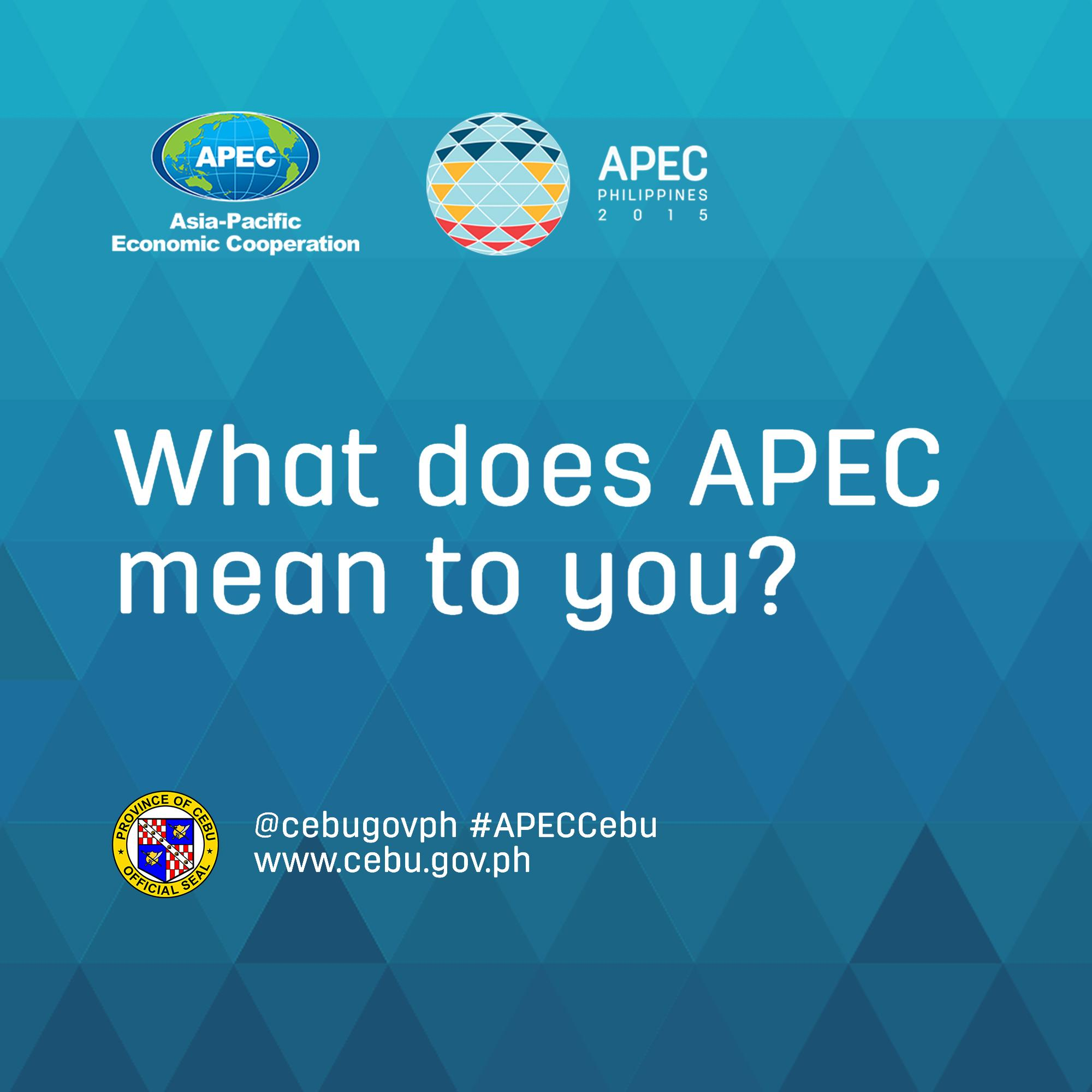 What does #APEC2015 mean to you? For more info about #APECCebu visit http://t.co/El6UB233In  @apec2015ph @APEC http://t.co/b0HpU3NBB8