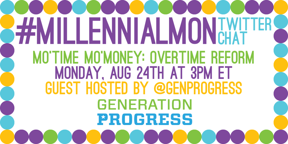 it's almost that time! #MillennialMon in 2hrs. @genprogress is hosting and we're talking about overtime reform! http://t.co/7YhS1cVPTP