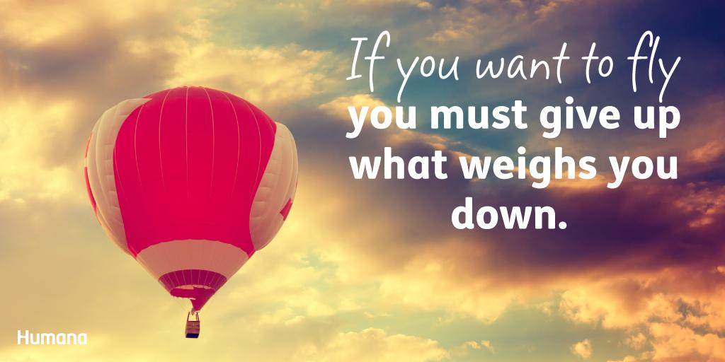 Humana On Twitter If You Want To Fly You Must Give Up What Weighs