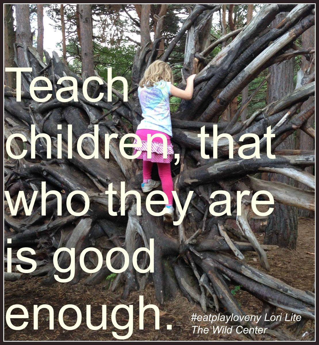 """Teach children...who they are is enough""~Lori Lite #eatplayloveny #joytrain #parentingtips http://t.co/nAtuXk59zr"