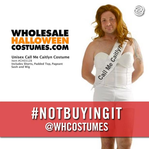 .@WHCostumes trans people aren't a joke. Your #CallMeCaitlyn costume contributes to a culture of transphobic violence http://t.co/txikOktPz5