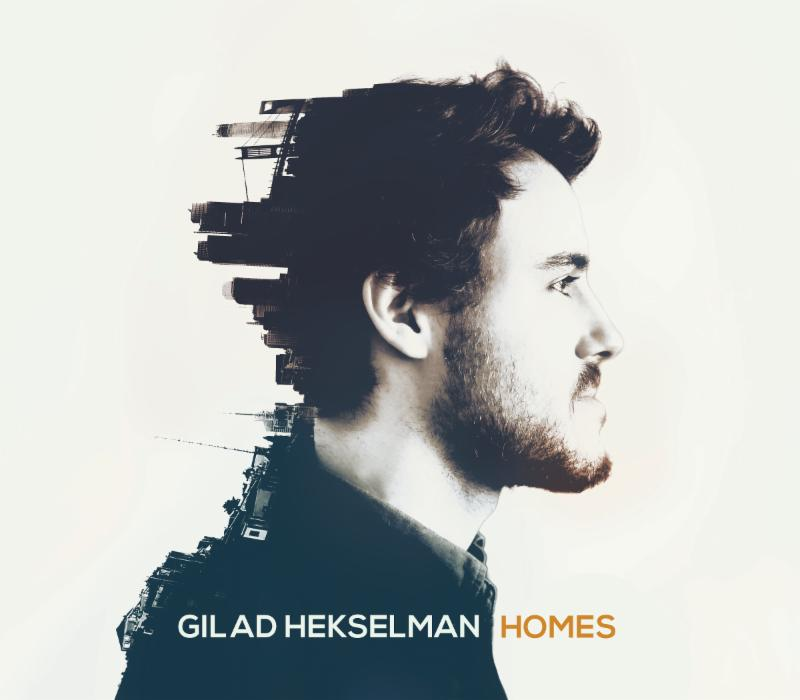 "Guitarist Gilad Hekselman ""Homes"""