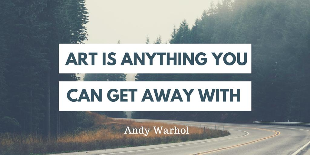 """Art is anything you can get away with."" -Andy Warhol http://t.co/KovpzA9FFQ"