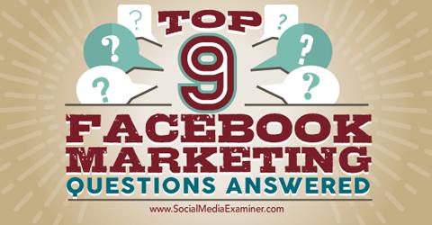 Top 9 #Facebook Marketing Questions Answered http://t.co/LgeqJ8yydU #socialmedia http://t.co/O92ghVRRWG
