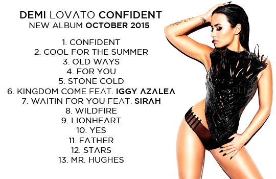 Demi Lovato Promo On Twitter The Official Tracklist From Demi Lovatos Th Album Called Confident T Co Shbeavf